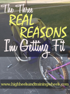 Real Reasons I'm Getting Fit
